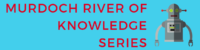 murdoch-river-of-knowledge-series