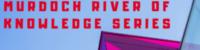 murdoch-river-of-knowledge-series-2